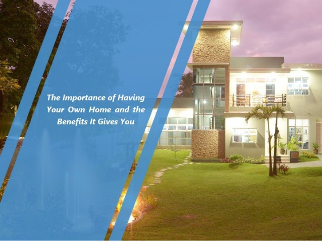 the-importance-of-having-your-own-home-and-the-benefits-it-gives-you-1-638