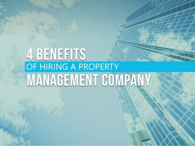 4-benefits-of-hiring-a-property-management-company-1-638