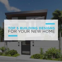 Top 5 Building Designs For Your New Home